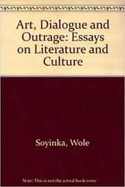 ART, DIALOGUE AND OUTRAGE by Wole Soyinka