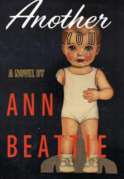 ANOTHER YOU by Ann Beattie