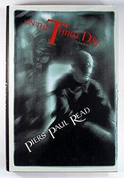 ON THE THIRD DAY by Piers Paul Read