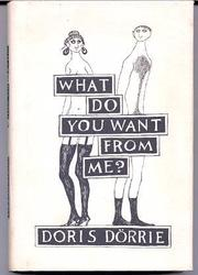 WHAT DO YOU WANT FROM ME? by Doris Dörrie