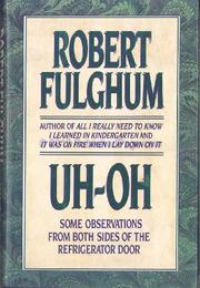 UH-OH by Robert Fulghum