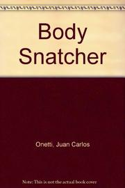 BODY SNATCHER by Juan Carlos Onetti