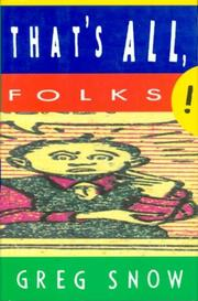 THAT'S ALL, FOLKS! by Greg Snow