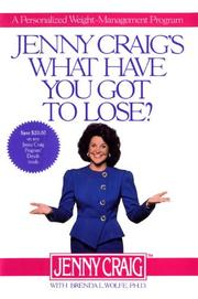 JENNY CRAIG'S WHAT HAVE YOU GOT TO LOSE? by Jenny Craig