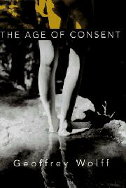 THE AGE OF CONSENT by Geoffrey Wolff