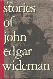 THE STORIES OF JOHN EDGAR WIDEMAN by John Edgar Wideman
