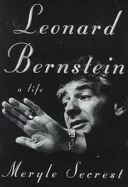 LEONARD BERNSTEIN by Meryle Secrest