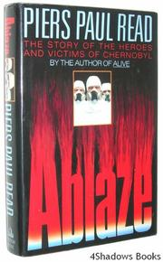 ABLAZE by Piers Paul Read