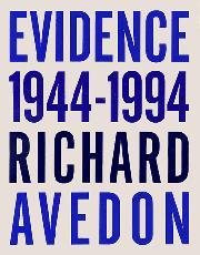 EVIDENCE: 1944-1994 by Richard Avedon