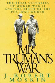 MR. TRUMAN'S WAR by J. Robert Moskin