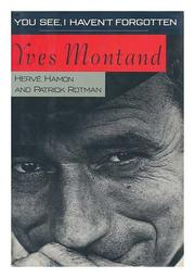 YOU SEE, I HAVEN'T FORGOTTEN by Yves Montand
