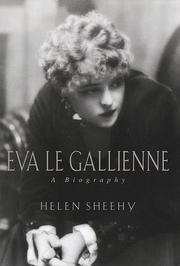 EVA LE GALLIENNE by Helen Sheehy
