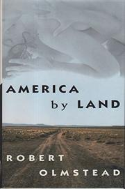 AMERICA BY LAND by Robert Olmstead