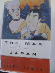 THE MAN FROM JAPAN by Clive James