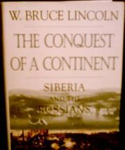 THE CONQUEST OF A CONTINENT by W. Bruce Lincoln