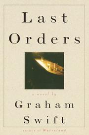 LAST ORDERS by Graham Swift