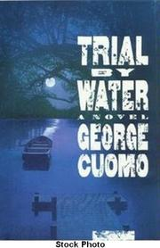 TRIAL BY WATER by George Cuomo