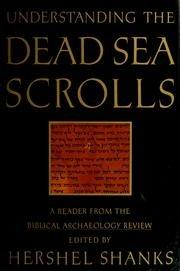 UNDERSTANDING THE DEAD SEA SCROLLS by Hershel Shanks