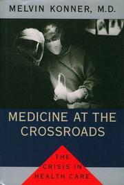 MEDICINE AT THE CROSSROADS by Melvin Konner