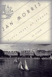 FIFTY YEARS OF EUROPE by Jan Morris