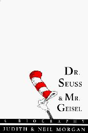 DR. SEUSS & MR. GEISEL by Judith Morgan