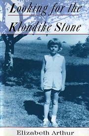 LOOKING FOR THE KLONDIKE STONE by Elizabeth Arthur