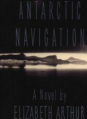 ANTARCTIC NAVIGATION by Elizabeth Arthur