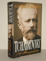 TCHAIKOVSKY by Anthony Holden