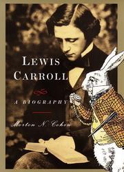 LEWIS CARROLL by Morton N. Cohen