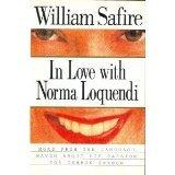 IN LOVE WITH NORMA LOQUENDI by William Safire