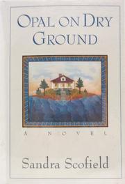 OPAL ON DRY GROUND by Sandra Scofield
