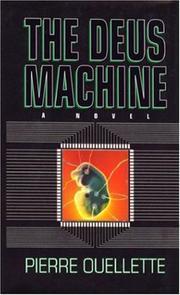 THE DEUS MACHINE by Pierre Ouellette