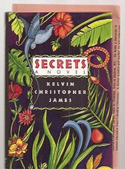SECRETS by Kelvin Christopher James