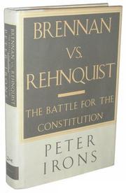BRENNAN VS. REHNQUIST by Peter Irons