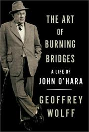 THE ART OF BURNING BRIDGES by Geoffrey Wolff