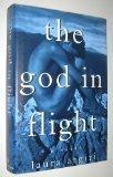 THE GOD IN FLIGHT by Laura Argiri