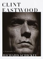 CLINT EASTWOOD by Richard Schickel