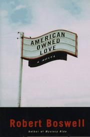 AMERICAN OWNED LOVE by Robert Boswell