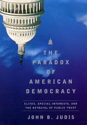 THE PARADOX OF AMERICAN DEMOCRACY by John B. Judis