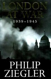 LONDON AT WAR by Philip Ziegler