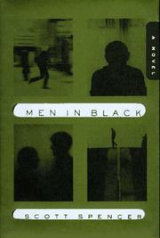 MEN IN BLACK by Scott Spencer