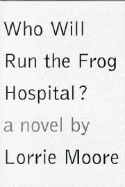 Cover art for WHO WILL RUN THE FROG HOSPITAL?