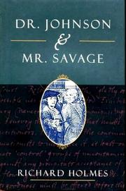 DR. JOHNSON AND MR. SAVAGE by Richard Holmes