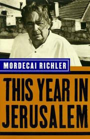 THIS YEAR IN JERUSALEM by Mordecai Richler