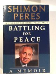 BATTLING FOR PEACE by Shimon Peres