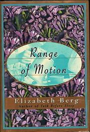 RANGE OF MOTION by Elizabeth Berg