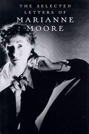 THE SELECTED LETTERS OF MARIANNE MOORE by Marianne Moore