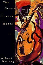THE SEVEN LEAGUE BOOTS by Albert Murray