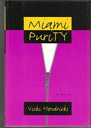 MIAMI PURITY by Vicki Hendricks
