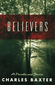 BELIEVERS by Charles Baxter